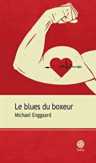 Le blues du boxeur, Enggaard, Michael