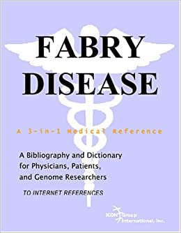 Fabry Disease - A Bibliography and Dictionary for Physicians, Patients, and Genome Researchers