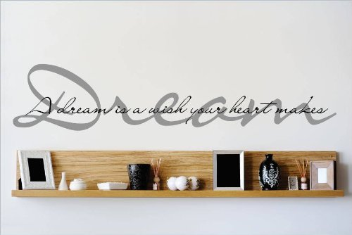 Decal – Vinyl Wall Sticker : Dream A Dream Is A Wish Your Heart Makes Quote Home Living Room Bedroom Decor DISCOUNTED SALE ITEM - 22 Colors Available Size: 10 Inches X 40 Inches