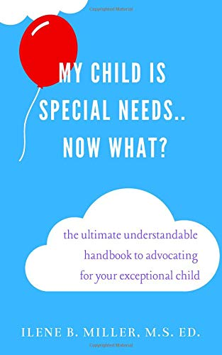 Pdf Parenting My Child Is Special Needs.. Now What?: The Ultimate Understandable Handbook To Advocating For Your Exceptional Child