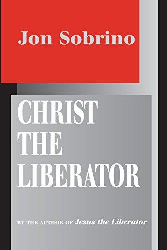 Christ the Liberator: A View from the Victims [Jon Sobrino] (Tapa Blanda)