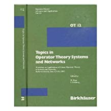 Topics in Operator Theory Systems and Networks: Workshop on Applications of Linear Operator Theory to Systems and Networks, Rehovot (Israel), June 13–16, 1983