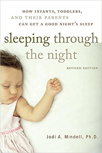Sleeping Through The Night Revised Edition How Infants Toddlers