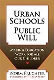 Urban Schools, Public Will, Norm Fruchter, 0807747416