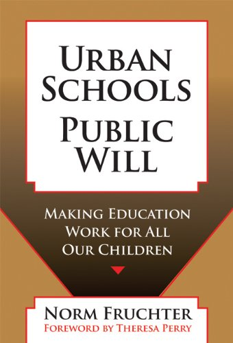 Urban Schools, Public Will: Making Education for All Our Children