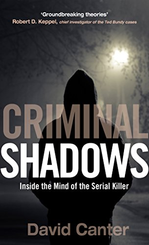 Criminal Shadows: Inside the Mind of the Serial Killer cover