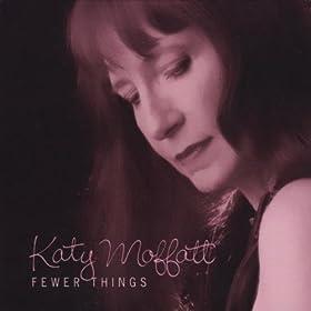 Katy Moffatt - Fewer Things