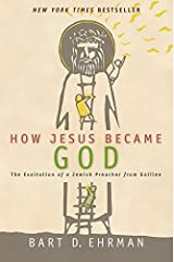 How Jesus Became God : the Exaltation of a Jewish Preacher from Galilee Paperback