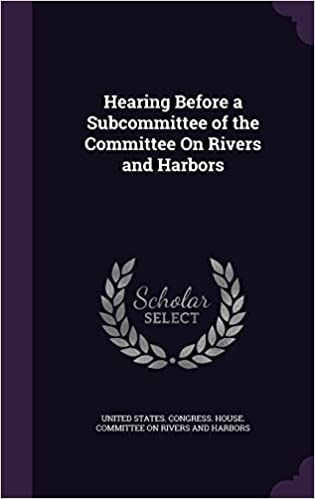 Book Hearing Before a Subcommittee of the Committee On Rivers and Harbors