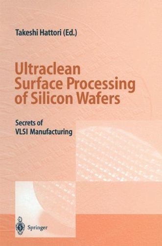 Ultraclean Surface Processing of Silicon Wafers: Secrets of VLSI Manufacturing