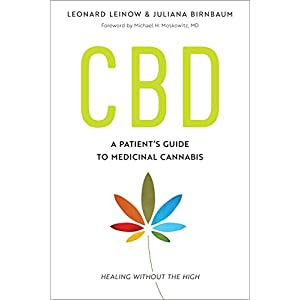 Cbd: A Patient's Guide to Health with Medicinal Cannabis: A Patient's Guide to Medicinal Cannabis–Healing without the High