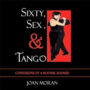Sixty, Sex, & Tango Audiobook