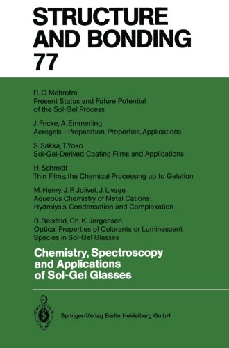 Chemistry, Spectroscopy and Applications of Sol-Gel Glasses (Structure and ()