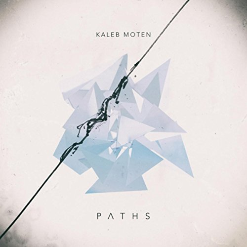 Kaleb Moten - Paths (2018)