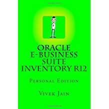 Oracle e-Business Suite Inventory R12: Personal Edition by Vivek Jain (2012-06-29)