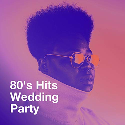 80's Hits Wedding Party]()
