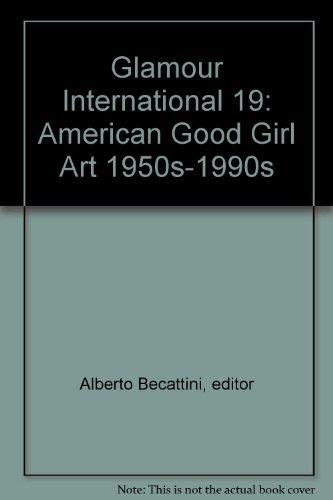 Glamour International Magazine. American Good Girl Art 1950s-1990s No. 19 (International Magazine)