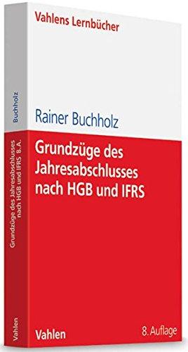Grundzüge des Jahresabschlusses nach HGB und IFRS: Mit Aufgaben und Lösungen (Lernbücher für Wirtschaft und Recht)