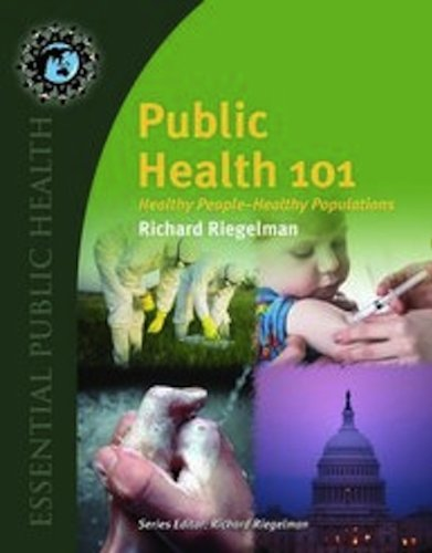 Public Health 101: Healthy People - Healthy Populations (Essential Public Health)