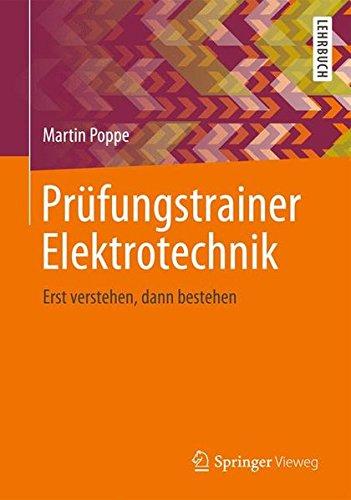 Prüfungstrainer Elektrotechnik: Erst verstehen, dann bestehen (German Edition)