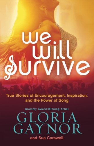 Read Online We Will Survive: True Stories of Encouragement, Inspiration, and the Power of Song pdf