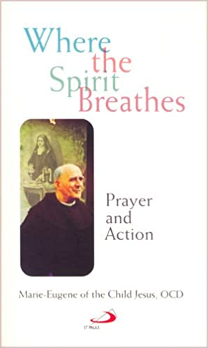 Where the Spirit Breathes: Prayer and Action