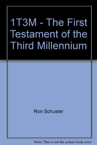 1T3M - THE FIRST TESTAMENT OF THE THIRD MILLENNIUM
