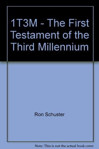 1T3M - THE FIRST TESTAMENT OF THE THIRD MILLENNIUM