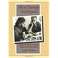 Phototherapy Techniques: Exploring the Secrets of Personal Snapshots and Family...