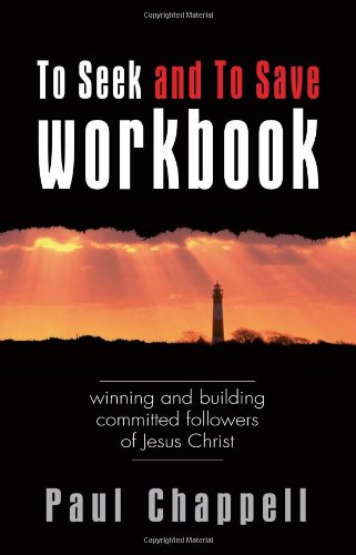 Read Online To Seek and To Save Workbook: Winning and Building Committed Followers of Jesus Christ PDF