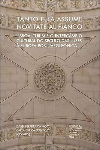 Tanto ella assume novitate al fianco: Lisboa, Turim e o intercâmbio cultural do século das luzes à Europa pós-napoleónica