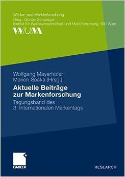 Aktuelle Beiträge zur Markenforschung: Tagungsband des 3. Internationalen Markentags (Werbe- und Markenforschung) (German Edition)