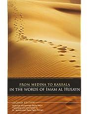 From Medina To Karbala: In The Words Of Imam Al Husayn