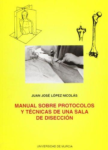 Descargar Libro Manual Sobre Protocolos Y Tecnicas De Una Sala De Diseccion Juan Jose Lopez Nicolas