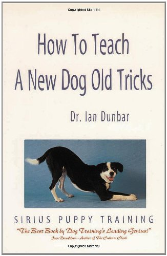 How to Teach a New Dog Old Tricks: The Sirius Puppy Training Manual (Free Training Manual)