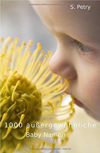 1000 außergewöhnliche Baby Namen