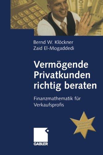 Vermögende Privatkunden richtig beraten: Finanzmathematik für Verkaufsprofis (German Edition)