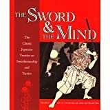 img - for The Sword & the Mind: The Classic Japanese Treatise on Swordsmanship and Tactics book / textbook / text book