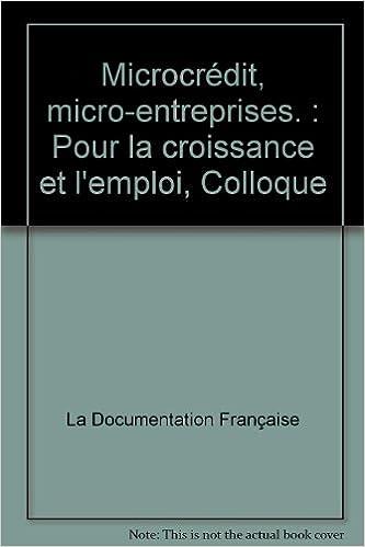 Livre Microcrédit, micro-entreprises. : Pour la croissance et l'emploi, Colloque pdf, epub ebook