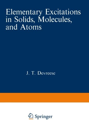 Elementary Excitations in Solids, Molecules, and Atoms: Part A (Nato Science Series B:)