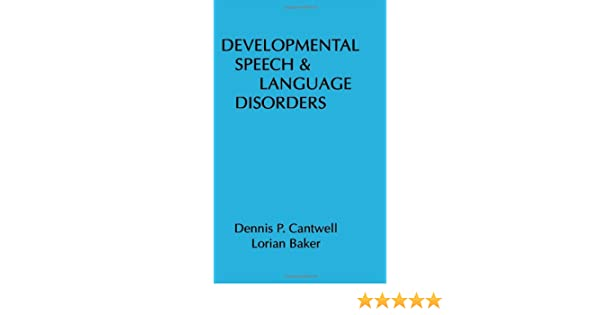 Developmental speech and language disorders 9780898624007 medicine developmental speech and language disorders 9780898624007 medicine health science books amazon fandeluxe Image collections