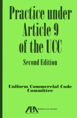 Practice under Article 9 of the UCC (Practice Under Article 9 Of The Ucc)