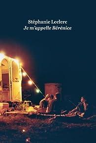 Je m'appelle Bérénice par Stéphanie Leclerc