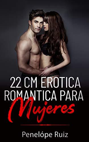 22 cm EROTICA ROMANTICA PARA MUJERES (FANTASIAS SEXUALES PARA MUJE