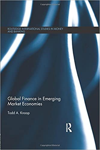 Global Finance in Emerging Market Economies (Routledge International Studies in Money and Banking)