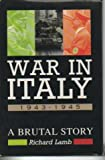 War in Italy 1943-1945: A Brutal Story
