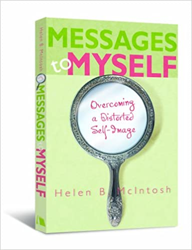 Téléchargement gratuit d'ebooks pdf en ligne Messages to Myself: Overcoming a Distorted Self-Image 0834124564 PDF PDB