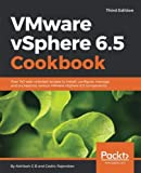 VMware vSphere 6.5 Cookbook - Third Edition: Over 140 task-oriented recipes to install, configure, manage, and orchestrate various VMware vSphere 6.5 components