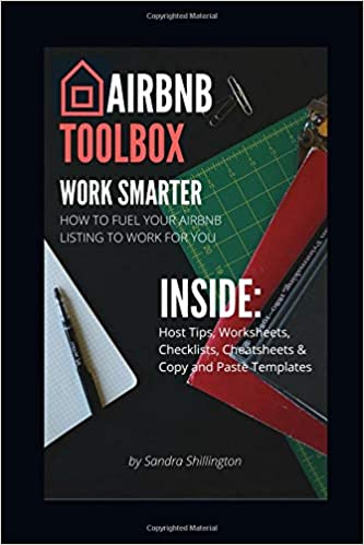 Airbnb Toolbox: How To Fuel Your Airbnb Listing to Work For You: A