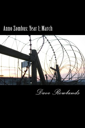 Anno Zombus: Year One; March (Anno Zombus- Year 1 Book 3) by [Rowlands, Dave]